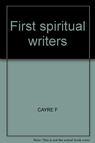 First Spiritual Writers: F. Cayre