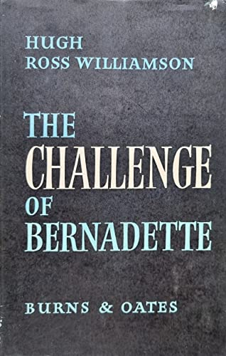 Challenge of Bernadette (0223303216) by Williamson, Hugh Ross