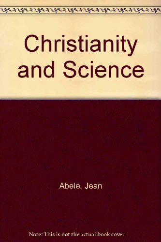CHRISTIANITY AND SCIENCE Faith & Fact books: ABELE, Jean