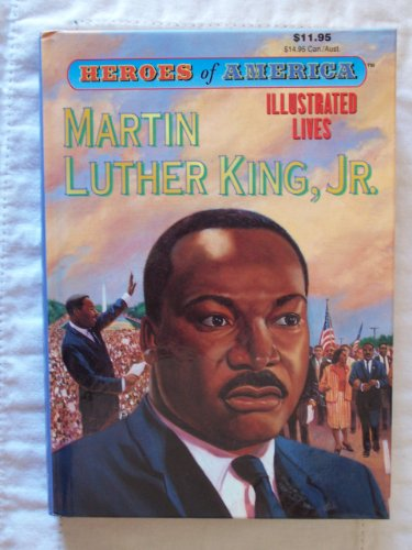 9780223711952: Heroes of America Illustrated Lives: Martin Luther King, Jr. (070097002232, A2237S1195S1495CA)