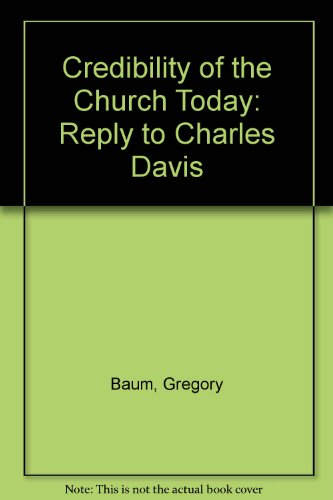 9780223976580: Credibility of the Church Today: Reply to Charles Davis