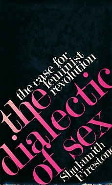 9780224005418: The Dialectic of Sex: Case for Feminist Revolution