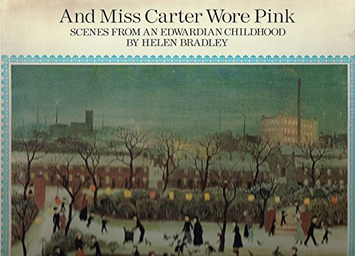 9780224005814: And Miss Carter Wore Pink: Scenes from an Edwardian Childhood