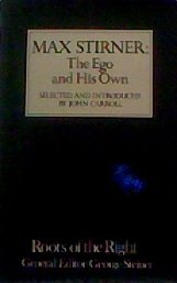 9780224006187: The Ego and His Own (Roots of the Right)