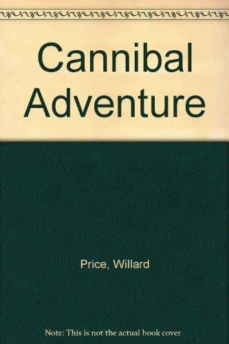 9780224006637: Cannibal Adventure