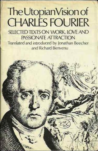 9780224006699: The Utopian Vision: Selected Texts on Work, Love and Passionate Attraction