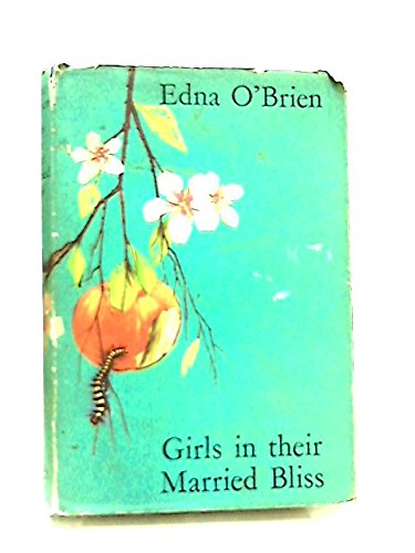 Girls in Their Married Bliss (0224006916) by Edna O'Brien