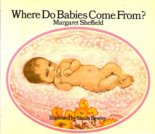 9780224007320: Where Do Babies Come From?