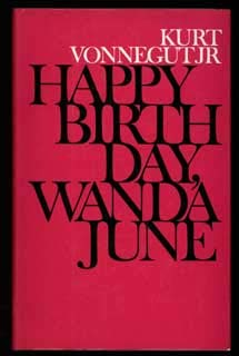 Happy Birthday, Wanda June (0224007513) by Kurt Vonnegut