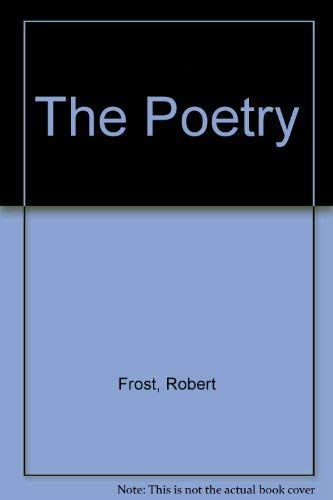 The Poetry of Robert Frost. Ed. E C Lathem.: Frost, Robert