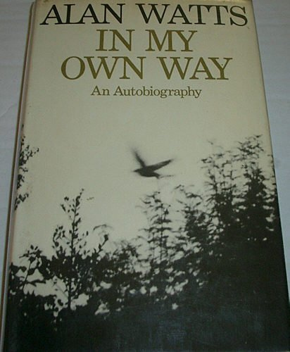 In My Own Way: An Autobiography (022400848X) by Watts, Alan