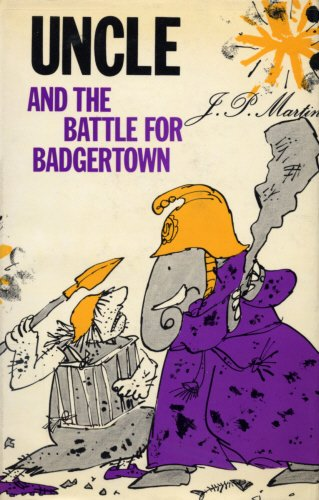 Uncle and the Battle for Badgertown: Martin, J. P.