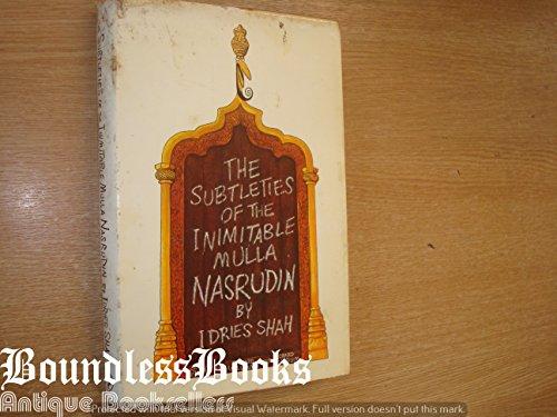 The Subtleties of the Inimitable Mulla Nasrudin: Idries Shah