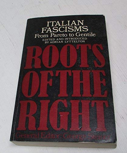 9780224008990: Italian Fascisms: From Pareto to Gentile (Roots of the Right)