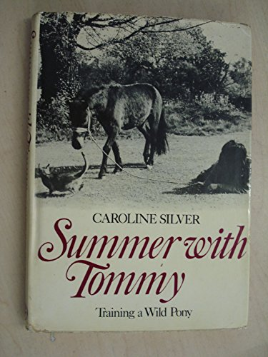 9780224009157: Summer with Tommy: Training a Wild Pony