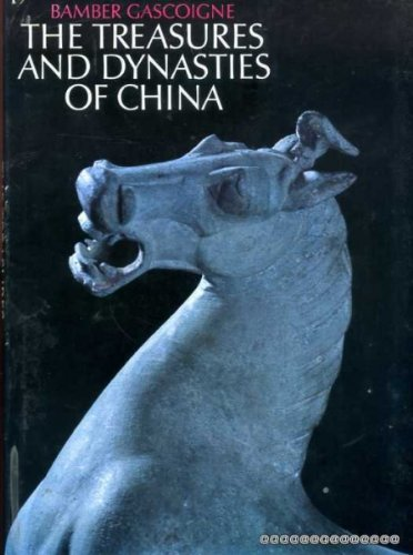 9780224009256: The Treasures and Dynasties of China