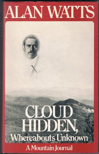 9780224009720: Cloud Hidden, Whereabouts Unknown: A Mountain Journal