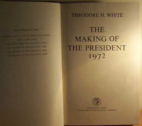 9780224009775: 'MAKING OF THE PRESIDENT, 1972'