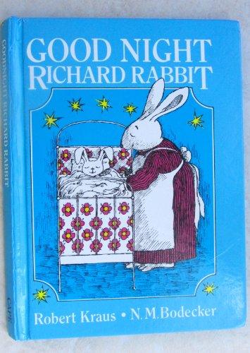Good-night, Richard Rabbit: Kraus, Robert, Jr.,