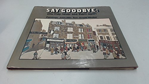 Say Goodbye, You May Never See Them Again Scenes from two East-End backgrounds