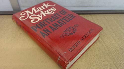 Mark Sykes: Portrait of an Amateur: Roger Adelson