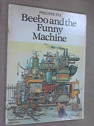 9780224010931: Beebo and the Funny Machine