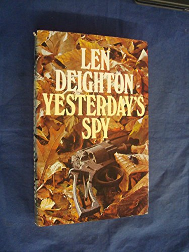 Yesterday's Spy: Deighton, Len