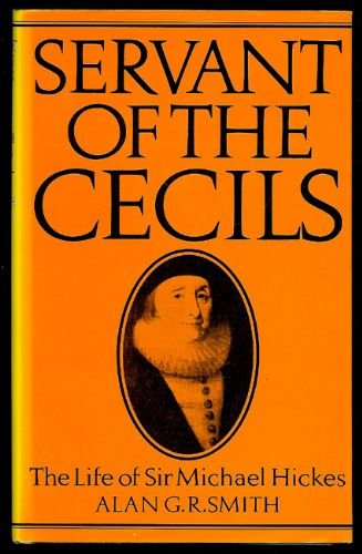 Servant of the Cecils: Life of Sir: Smith, Alan G.