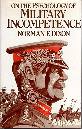 9780224011617: On the Psychology of Military Incompetence