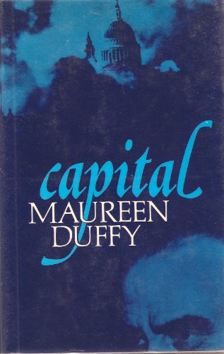 Capital : A Fiction: Duffy, Maureen