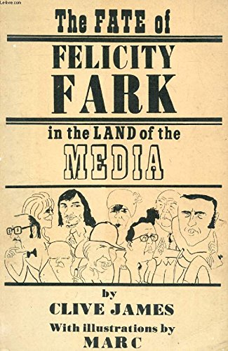 9780224011853: The Fate of Felicity Fark in the Land of the Media