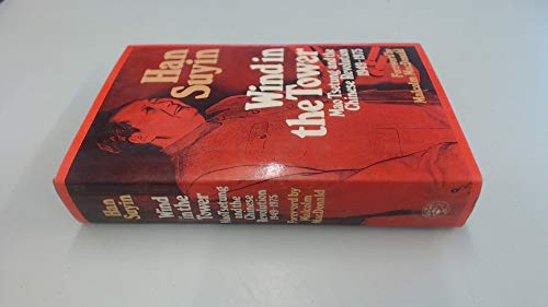 9780224012041: Wind in the Tower: Mao Tse-Tung and the Chinese Revolution, 1949-75