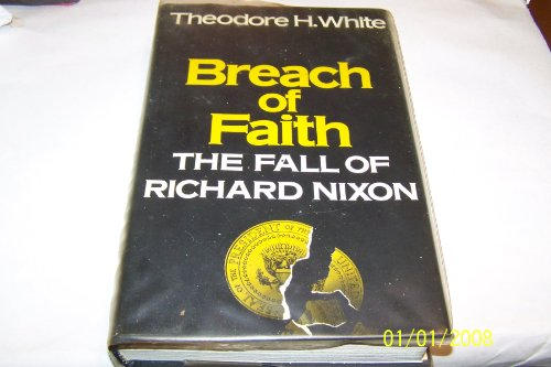 9780224012058: Breach of Faith: Fall of Richard Nixon