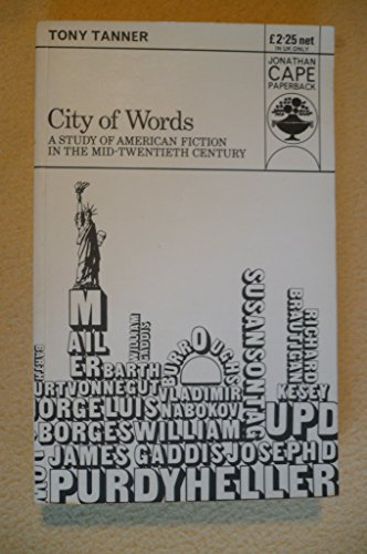 9780224012249: City of Words: American Fiction, 1950-70