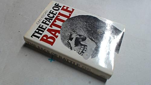 The Face Of Battle (9780224012324) by John Keegan