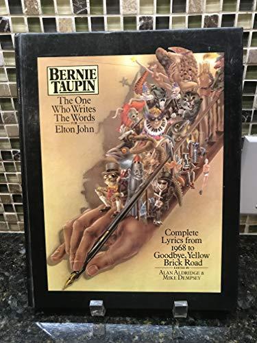 9780224012362: Bernie Taupin: The One Who Writes The Words For Elton John