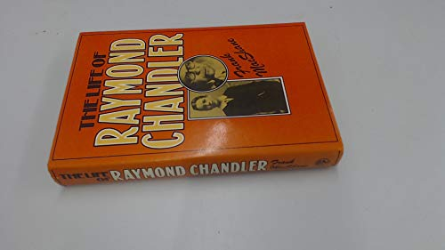 9780224012546: The Life of Raymond Chandler