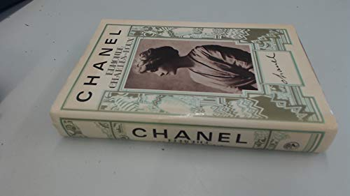 9780224012614: Chanel: Her Life, Her World, and the Woman Behind the Legend She Herself Created