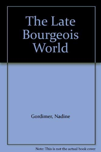 9780224012713: The Late Bourgeois World