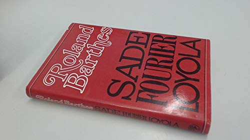 Sade, Fourier, Loyola: Barthes, Roland; Miller, Richard