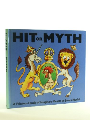 9780224013345: Hit or Myth: Family of Imaginary Beasts
