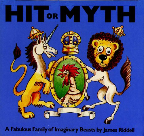 Hit or Myth: Family of Imaginary Beasts: Riddell, James