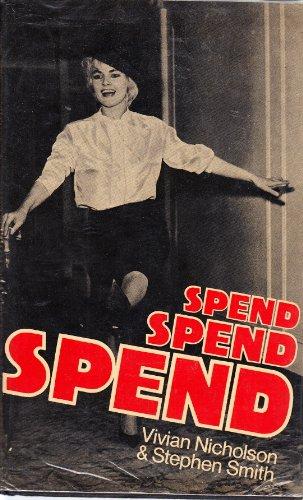 9780224013390: Spend, Spend, Spend