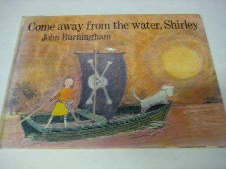9780224013734: Come Away from the Water, Shirley