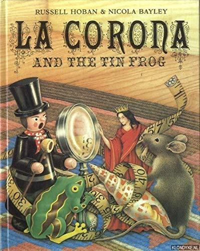 9780224013970: La Corona and the Tin Frog