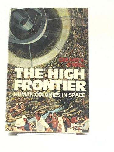 9780224014069: The Higher Frontier: Human Colonies in Space