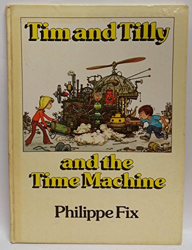 9780224014090: Tim and Tilly and the Time Machine