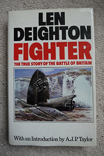 Fighter: The True Story of the Battle: Len Deighton -