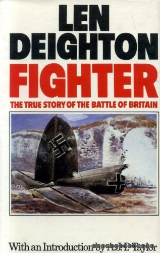 9780224014229: Fighter: The True Story of the Battle of Britain