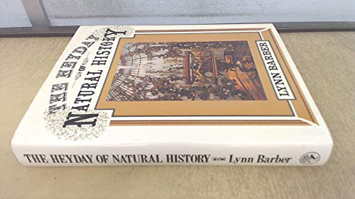 9780224014489: The Heyday of Natural History